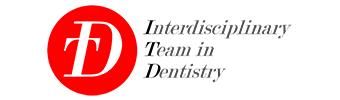 ITD - Interdisciplinary  Team in Dentistry